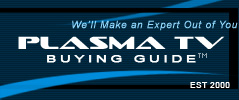 Welcome to Plasma TV Buying Guide