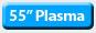 55 Plasma TV